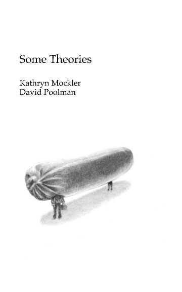 View Some Theories by Kathryn Mockler, David Poolman
