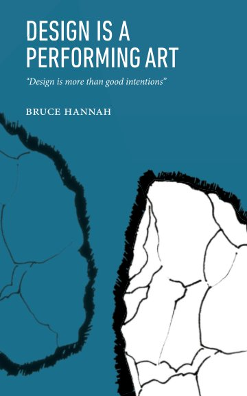 View Design is a Performing Art by Bruce Hannah
