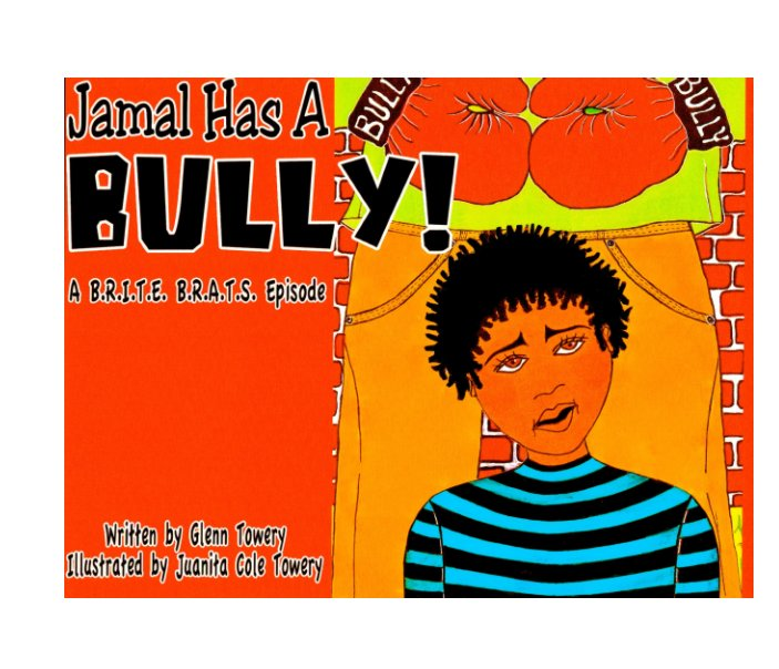 View JAMAL HAS A BULLY by Glenn Towery, Illustrated and Edited By Juanita Cole Towery