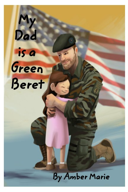 View My Dad is a Green Beret by Amber Marie