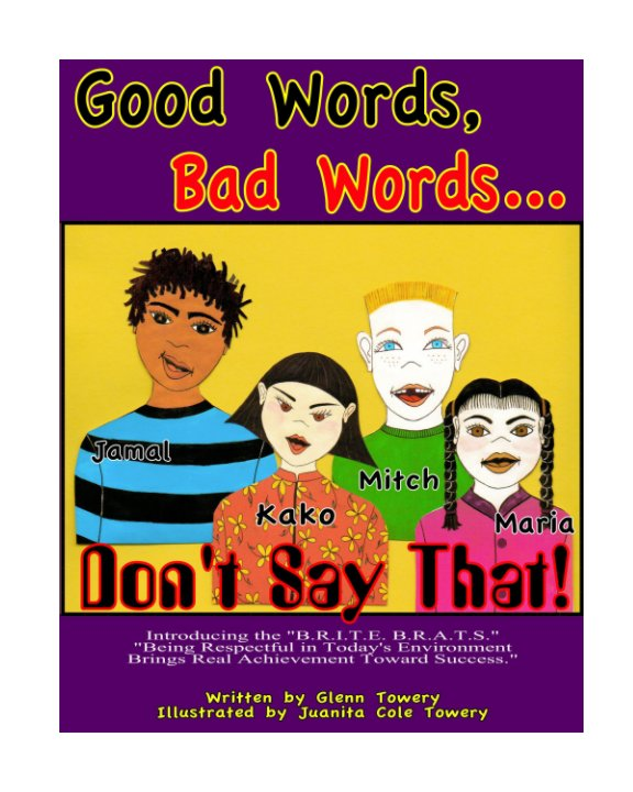 View Good Words, Bad Words...Don't Say That! by Glenn Towery
