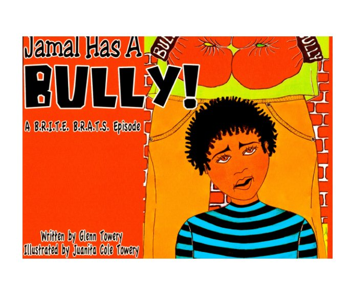 View JAMAL HAS A BULLY by Glenn Towery,