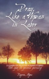 Pray, Like a Woman in Labor book cover