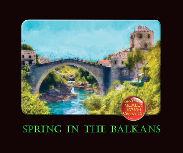 View Spring in the Balkans by Graham Meale