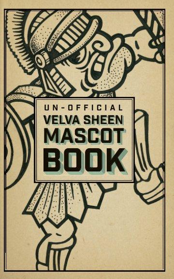 Bekijk The UnOfficial Velva Sheen Mascot Book op Bart Laube