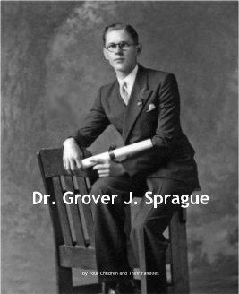 Dr. Grover J. Sprague book cover