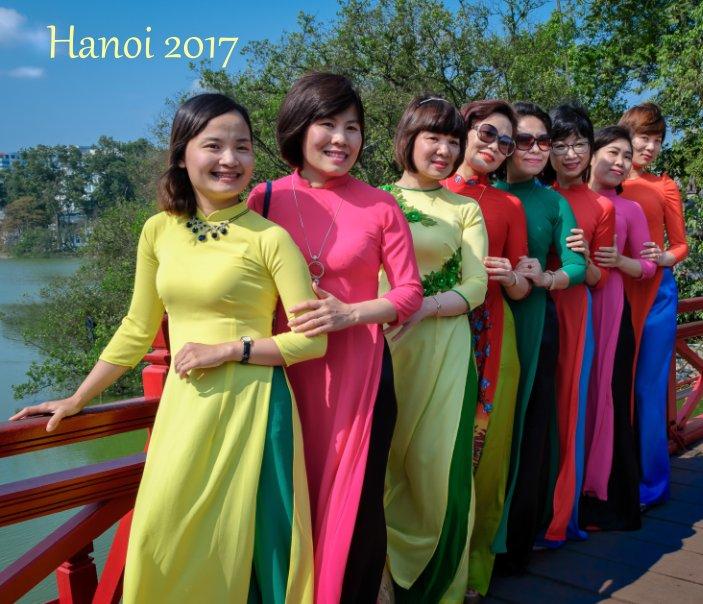 View Hanoi Old District 2017. by Goran Ehren