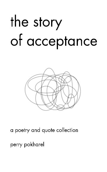 View the story of acceptance by perry pokharel