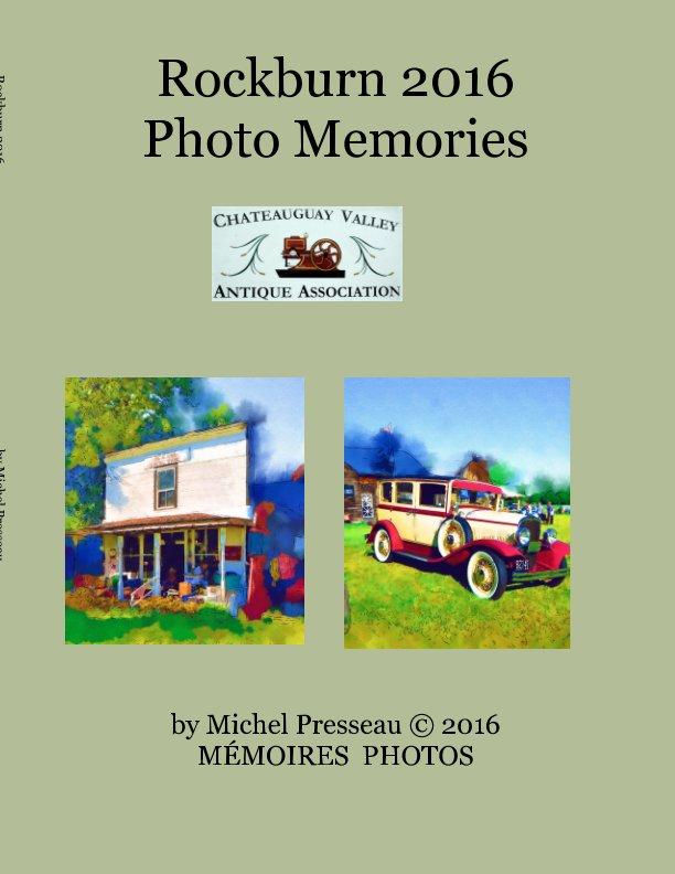 View Rockburn 2016 Photo Memories / MÉMOIRES PHOTOS by Michel Presseau © 2016, Tanuki Studio & Editions © 2016