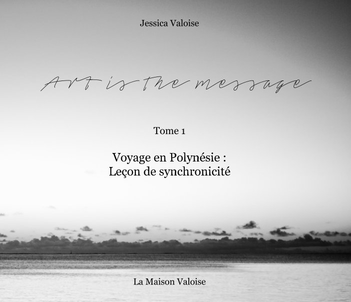 View Art is the message, Tome 1 by Jessica Valoise