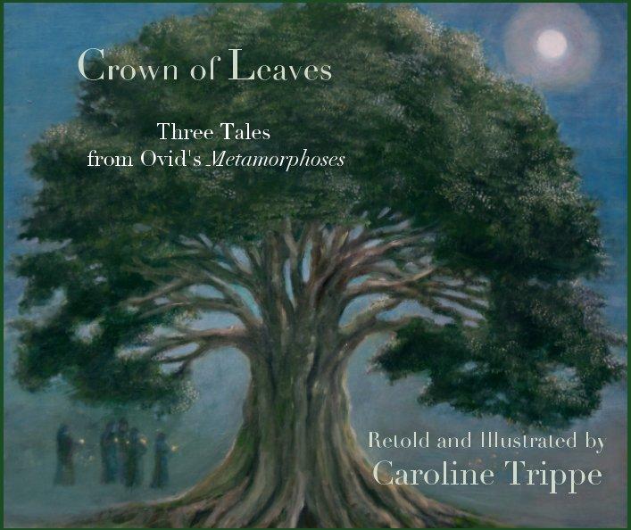 View Crown of Leaves by Caroline Trippe