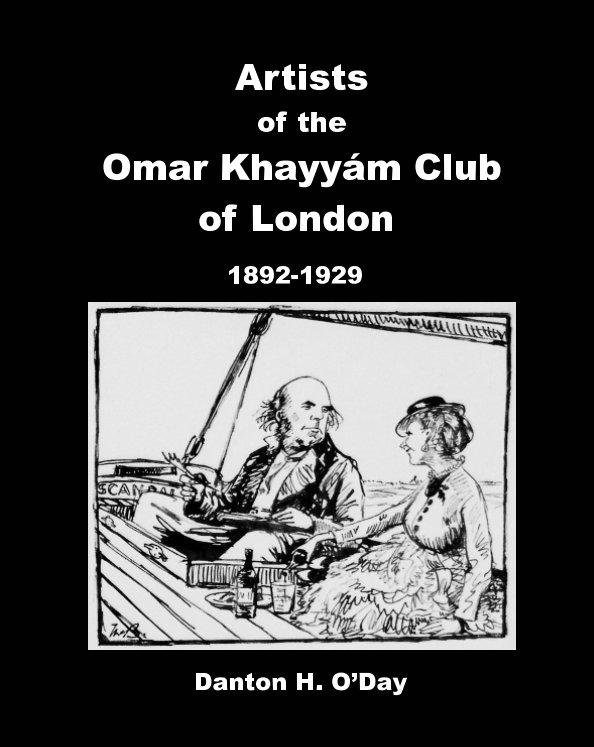 View Artists of the Omar Khayyám Club of London by Danton H. O'Day