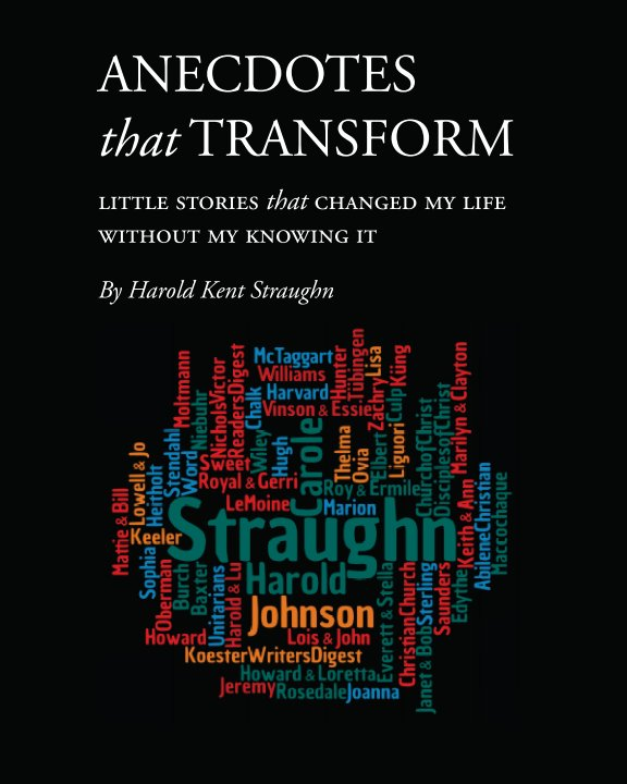 View Anecdotes that Transform (Softcover) by Harold Kent Straughn