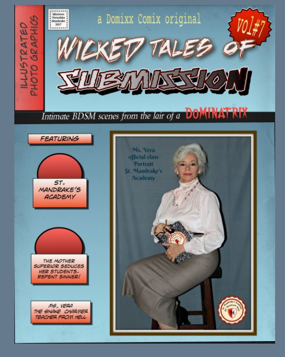 View WICKED TALES OF SUBMISSION (vol#7): Intimate BDSM scenes from the domestic lair of a DOMINATRIX. by MISTRESS VERUSHKA MANDRAKE