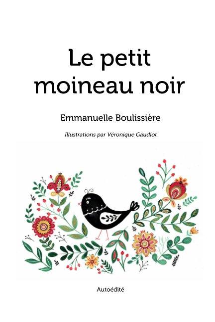 View Le petit moineau noir by Emmanuelle Boulissière