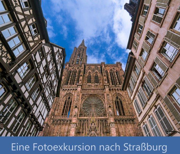 Eine Fotoexkursion nach Straßburg nach Gerd Rau anzeigen