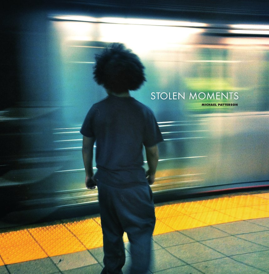 View STOLEN MOMENTS by Michael Patterson