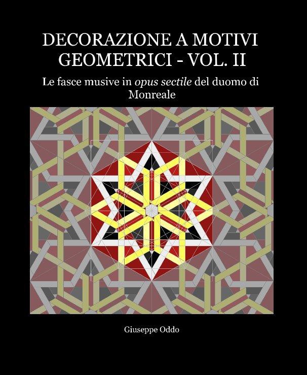 Visualizza Decorazione a Motivi Geometrici - Vol. II di Giuseppe Oddo