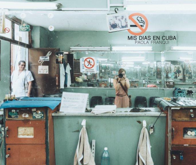 View MIS DIAS EN CUBA by PAOLA FRANQUI