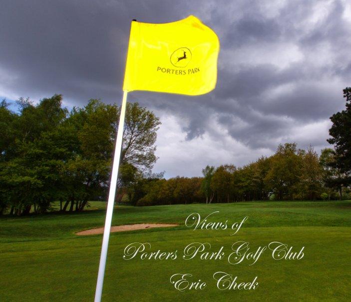 Views of Porters Park Golf Club nach Eric Cheek anzeigen