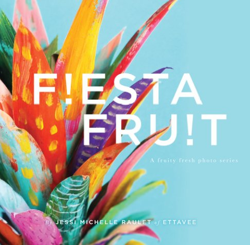 View Fiesta Fruit by Jessi Michelle Raulet