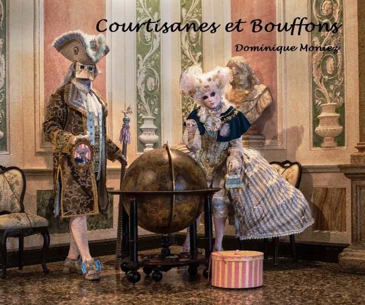 Bekijk Courtisanes et Bouffons op Dominique Moniez