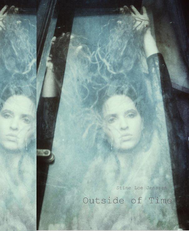 View Outside of Time by Stine Loe Jenssen