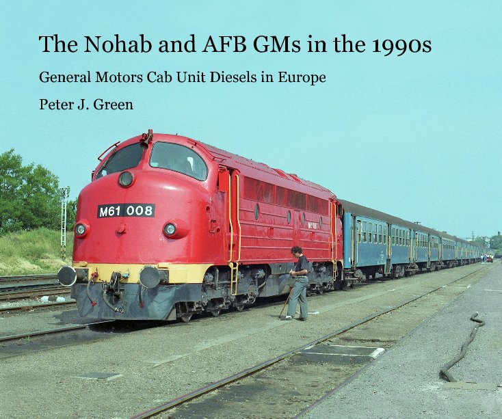 View The Nohab and AFB GMs in the 1990s by Peter J. Green