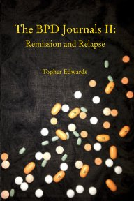 The BPD Journals II: Remission and Relapse book cover