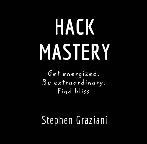 View Hack Mastery by Stephen Graziani