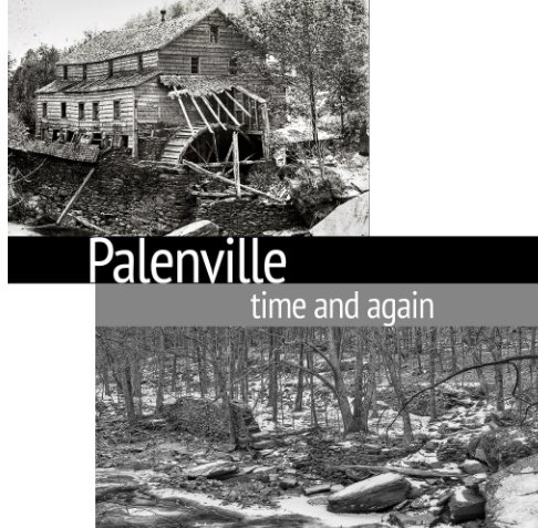 View Palenville: Time and Again by Palenville The Hamlet