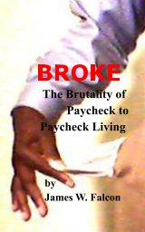 Broke:The brutality of paycheck to paycheck Living book cover