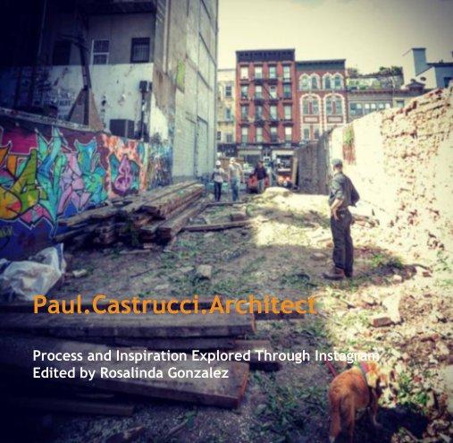 View Paul.Castrucci.Architect by Rosalinda Gonzalez