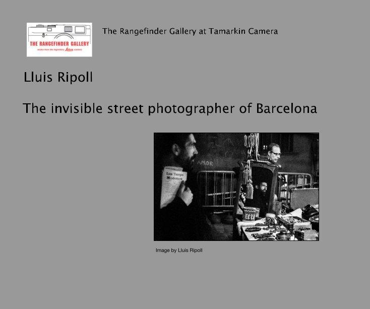 The Invisible Street Photographer Of Barcelona De Lluis