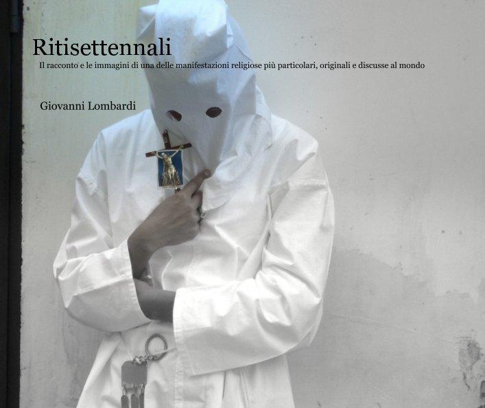 Visualizza Ritisettennali di Giovanni Lombardi