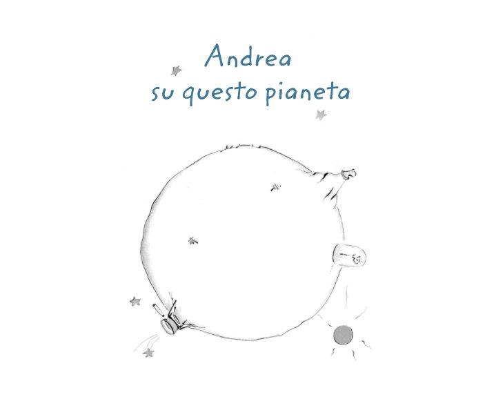 Visualizza Andrea su questo pianeta di Alessandro Mazzola