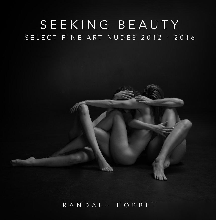 View SEEKING BEAUTY by Randall Hobbet