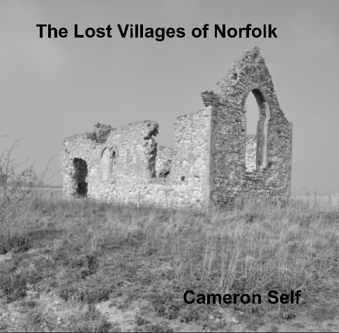 View The Lost Villages of Norfolk by Cameron Self