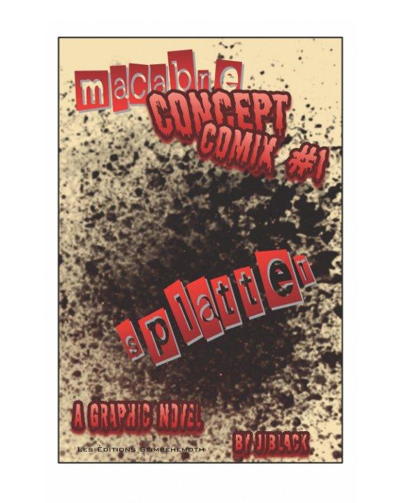 View Macabre Concept Comix #1 by jjblack
