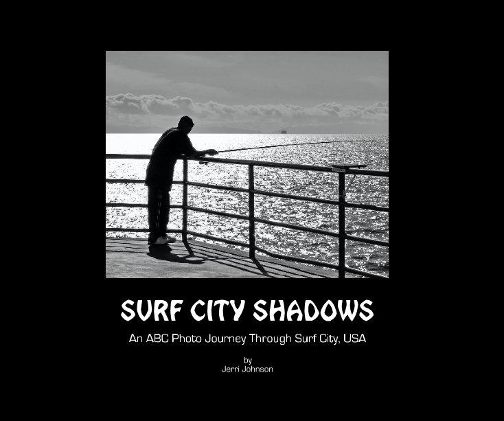 View SURF CITY SHADOWS by Jerri Johnson
