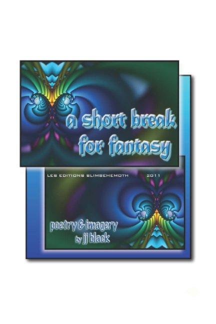 View A Short Break For Fantasy by jjblack