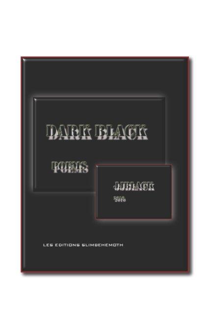 View Dark Black by jjblack