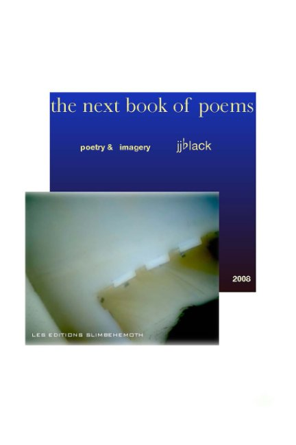 View The Next Book of Poems by jjblack