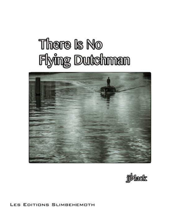 View There is No Flying Dutchman by jjblack