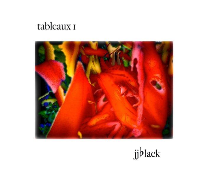View Tableaux 1 by jjblack