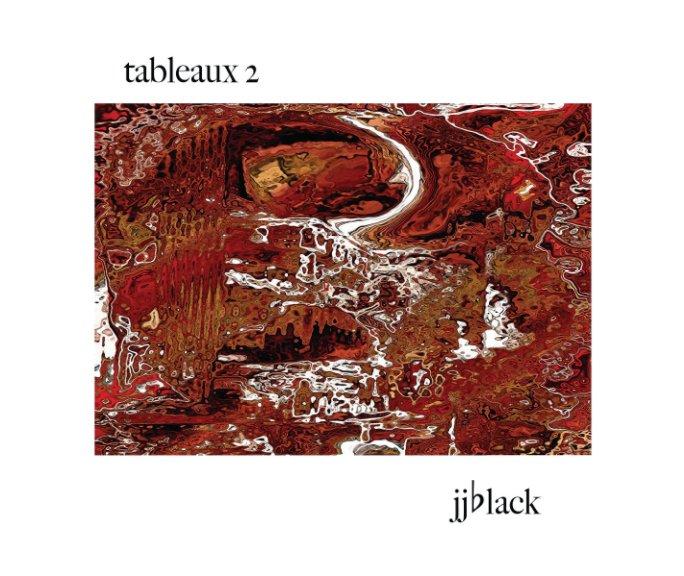 View Tableaux 2 by jjblack