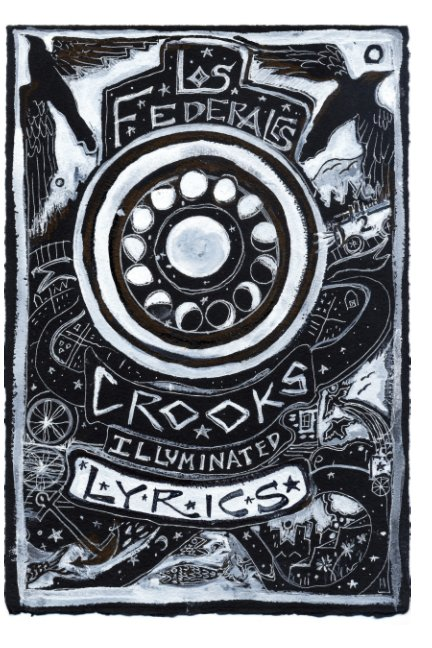 View Los Federales - 'Crooks' Illuminated Lyrics by Heather Day, Dana Gross, Chris Grigsby