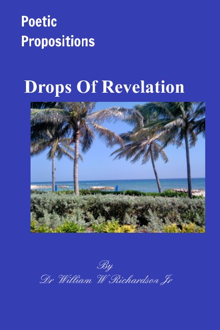 View Drops of Revelation by Dr William W Richardson Jr