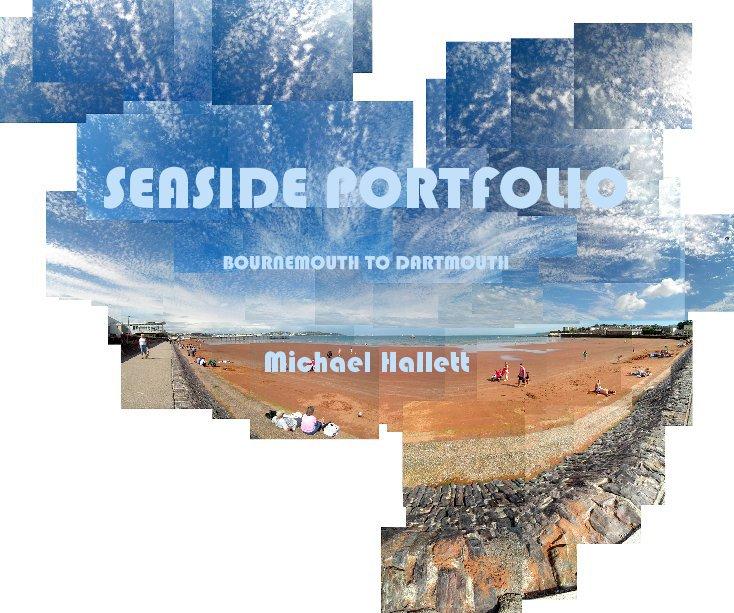 View SEASIDE PORTFOLIO by Michael Hallett