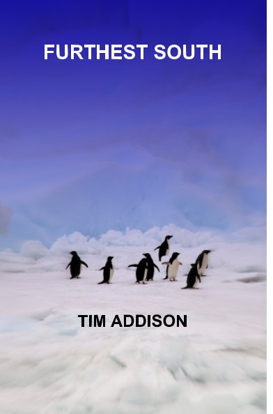 View Furthest South by Tim Addison